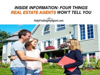 Inside Information: Four Things Real Estate Agents Won't Tell You