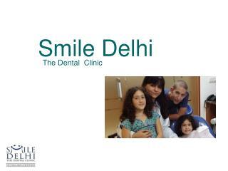 Cosmetic Dentistry in Delhi