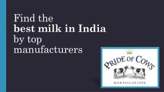 Find the best milk in India by top manufacturers