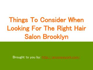 Things To Consider When Looking For The Right Hair Salon Brooklyn
