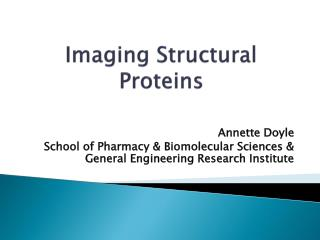 Imaging Structural Proteins