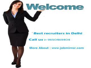 Best recruiters in Delhi (9650469404)