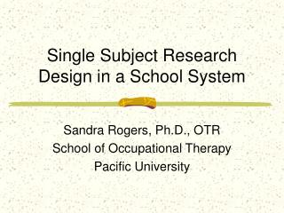 Single Subject Research Design in a School System
