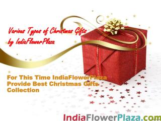 Various Types of Christmas Gifts by IndiaFlowerPlaza