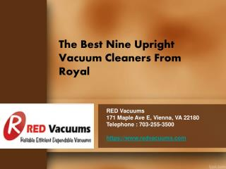 Choose From The Top Nine Royal Upright Vacuums For Thorough Cleaning