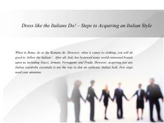 Dress like the Italians Do! – Steps to Acquiring an Italian Style