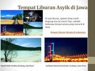 Tempat liburan asyik di Jawa