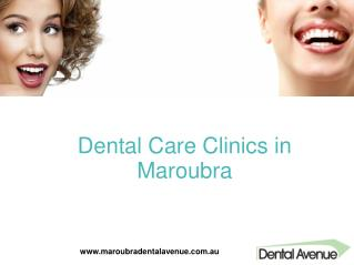 Dental Care Clinics in Maroubra