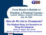 From Bench to Bedside to Practice: a Practical Course    Genetic Alliance Annual Conference July 28, 2006