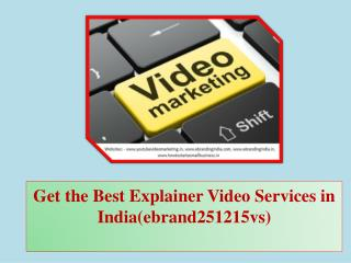 Get the Best Explainer Video Services in India(ebrand251215vs)