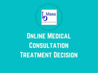 Online Medical Consultation Treatment Decision