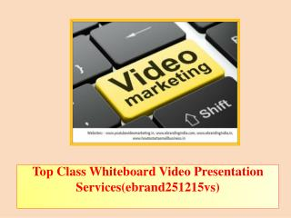 Top Class Whiteboard Video Presentation Services(ebrand251215vs)