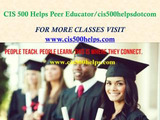 CIS 500 Helps Peer Educator/cis500helpsdotcom