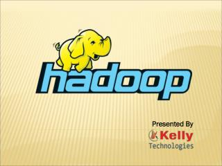 Hadoop training in hyderabad@KellyTechnologies