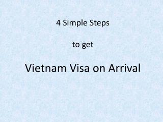 4 Simple Steps to Obtain Vietnam Visa on Arrival