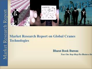 Cranes: Technologies and Global Market Research Report