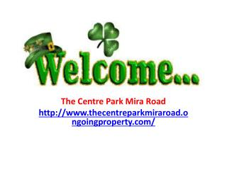 The Centre Park Mira Road