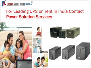 Leading UPS on rent in India PSS
