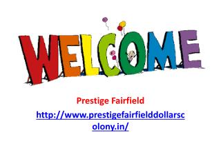 Prestige Fairfield Dollars Colony