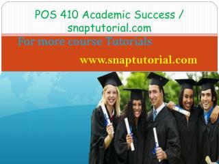 POS 410 Academic Success / snaptutorial.com