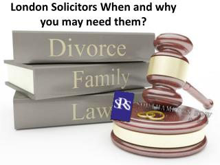 London Solicitors When and why you may need them?
