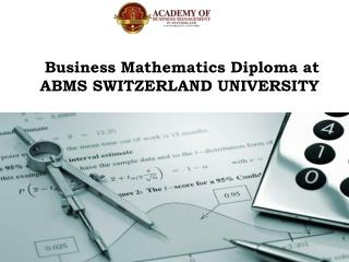 Business Mathematics Diploma at ABMS SWITZERLAND UNIVERSITY