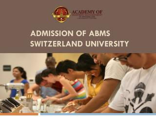 Admission of ABMS SWITZERLAND UNIVERSITY