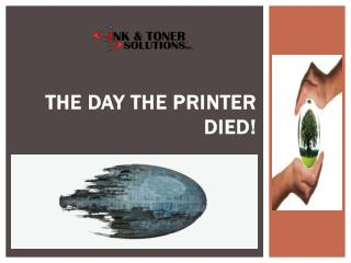 The Day the Printer Died!