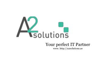 A2 solution is the leading webdesign & development, Online marketing, Mobile application development company in dubai, U