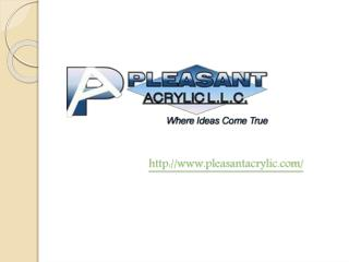 Pleasant acrylic is an acrylic product manufacturing company in Dubai providing acrylic products, fabrication and servic