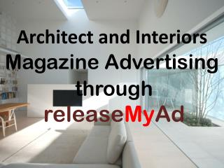 Advertising in Architect and Interiors Magazine through releaseMyAd
