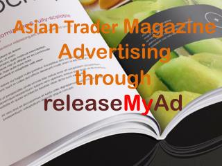 Advertising in Asian Trader Magazine through releaseMyAd