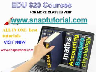 EDU 620 Academic Success /snaptutorial