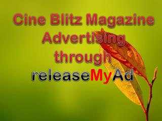 Advertising in Cine Blitz Magazine through releaseMyAd