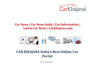 Car News | Car News india | Car Information | Latest Car News | Carkhajana.com