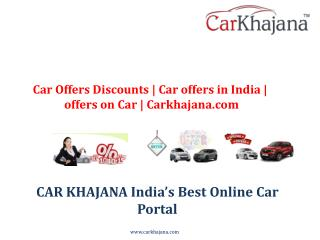 Car Offers Discounts   Car offers in India   offers on Car   Carkhajana.com