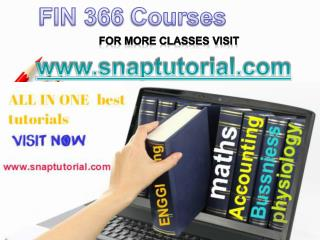 FIN 366 Academic Success /snaptutorial