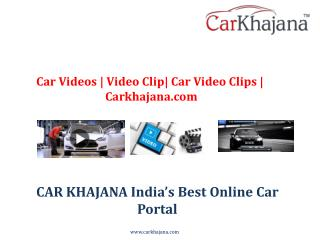 Car Videos | Video Clip| Car Video Clips | Carkhajana.com