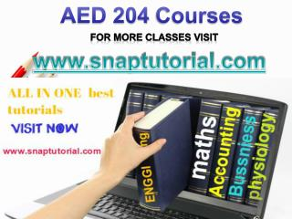AED 204 Apprentice tutors/snaptutorial