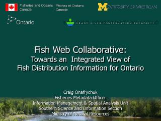 Fish Web Collaborative: Towards an  Integrated View of Fish Distribution Information for Ontario