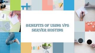 Benefits of using VPS server hosting for your business