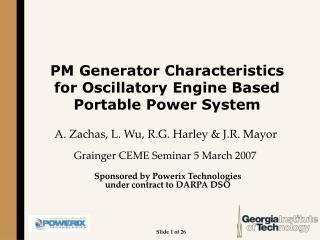 PM Generator Characteristics  for Oscillatory Engine Based Portable Power System