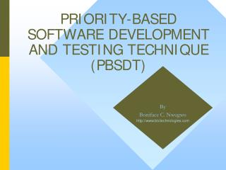 PRIORITY BASED SOFTWARE DEVELOPMENT AND TESTING TECHNIQUE