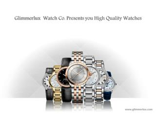 Glimmerlux  Watch Co. Preasents You High Quality Watches