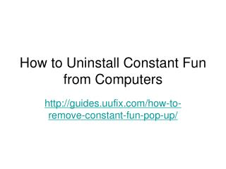 How to uninstall constant fun from computers