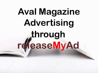 Advertising in Aval Magazine through releaseMyAd