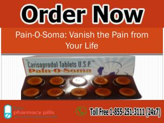 Pain-O-Soma: Vanish the Pain from Your Life