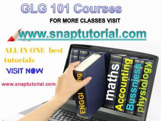 GLG 101 Academic Success /snaptutorial