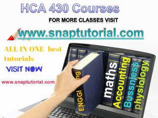 HCA 430 Academic Success /snaptutorial