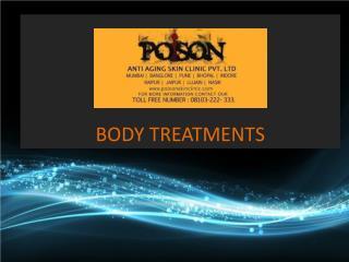 Poison Skin Clinic - Body Treatments